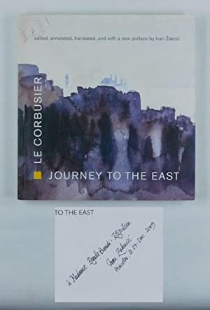 Journey to the East. Le Corbusier (Charles: Le Corbusier (Jeanneret,