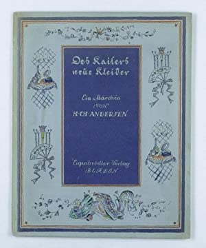 Des Kaisers neue Kleider. Ein Märchen.: Andersen, H(ans) C(hristian) und Bud, Charlotte (...