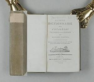 Le petit Dictionnaire des Voyageurs François - Allemand et Alleman - François. Contenant les mots ...