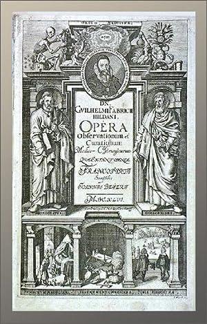 Opera quae extant omnia, partim ante hac: Fabricius Hildanus (Fabry