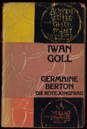 Germaine Berton. Die rote Jungfrau.: Goll, Iwan: