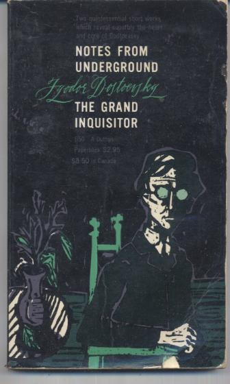 Notes From Underground The Grand Inquisitor By Fyodor Dostoyevsky