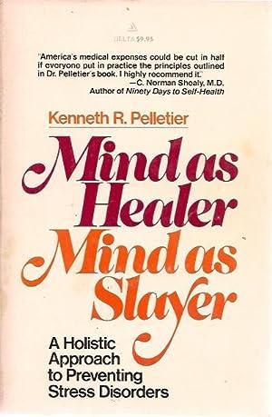 Mind as Healer, Mind as Slayer: Kenneth R. Pelletier
