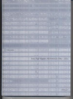 Jean-Paul Viguier: Architecture 1992-2002: Philip Jodidio