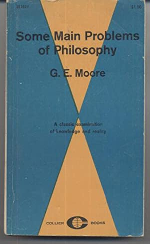 Some Main Problems in Philosophy: G E Moore