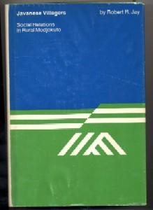 Javanese Villagers Social Relations in Rural Modjokuto: Robert R. Jay