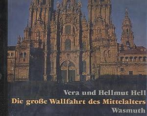 Die Grosse Wallfahrt des Mittelalters: Vera Hell / Hellmut Hell