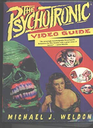 The Psychotronic Video Guide: Michael J. Weldon,