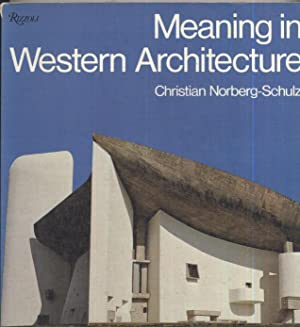 Meaning In Western Architecture: Christian Norberg-Schulz