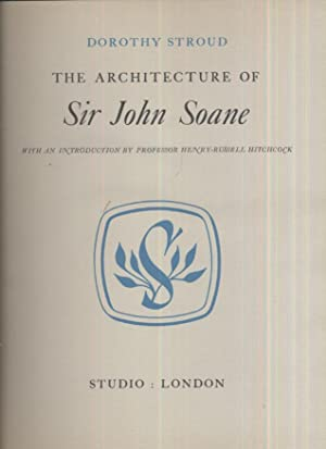 The Architecture of Sir John Soane: Dorothy Stroud