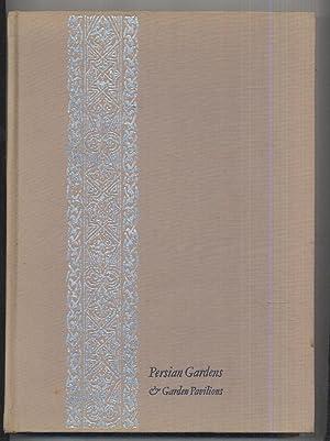 Persian Gardens & Garden Pavilions: Donald N Wilber