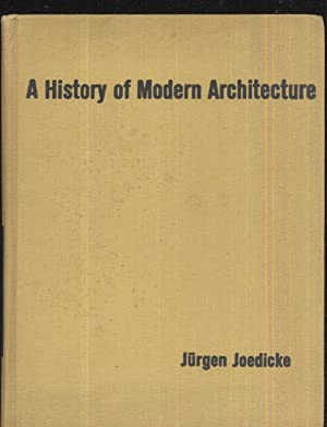 A History of Modern Architecture: Jurgen Joedicke