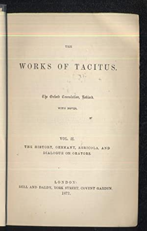 The Works of Tacitus: vol 2 The History, Germany, Agricola, and Dialogue on Orators: Tacitus