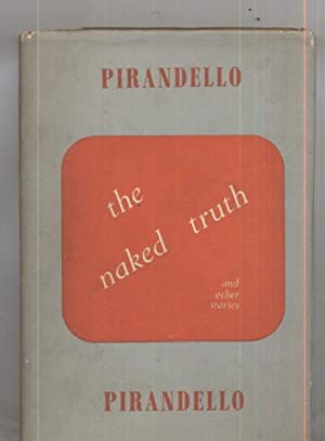 The Naked Truth and other stories: Luigi Pirandello