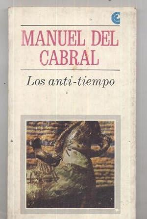 Los anti-tiempo: Manuel del Cabral