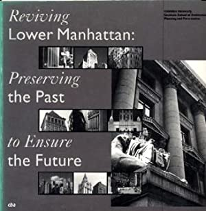 Reviving Lower Manhattan: Preserving the Past to Ensure the Future