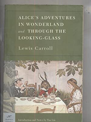 Alice's Adventures in Wonderland and Through the: Lewis Carroll