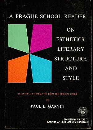 A Prague School Reader on Esthetics, Literary: Paul L GAVIN