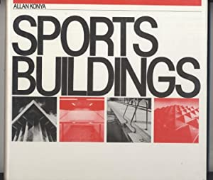 Sports Buildings: A Briefing and Design Guide: Allan Konya