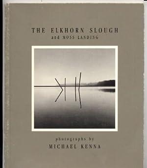 The Elkhorn Slough and Moss Landing: Micheal Kenna
