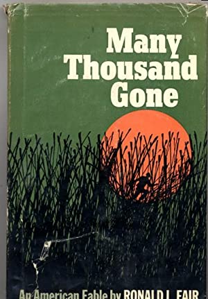Many Thousands Gone, An American Fable: Ronald L. Fair