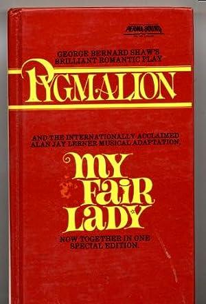 Pygmalion / My Fair Lady: George Bernard Shaw