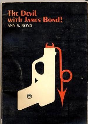 The Devil with James Bond!: Ann S Boyd