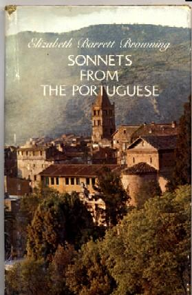 Sonnets From The Portuguese and other treasured: Elizaneth Barrett Browning