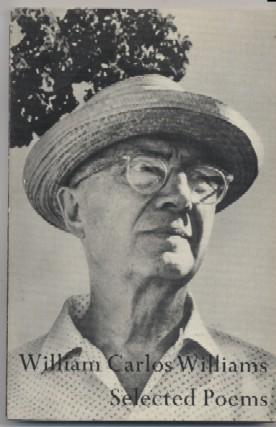 The Selected Poems of William Carlos Williams: William Carlos Williams