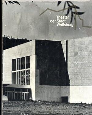 Theater der Stadt Wolfsburg: Hans Scharoun, Udo Kultermann, Rolf Lieberum, H W Sabais,