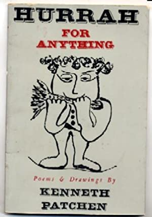 Hurrah for Anything: Poems & Drawings: Kenneth Patchen