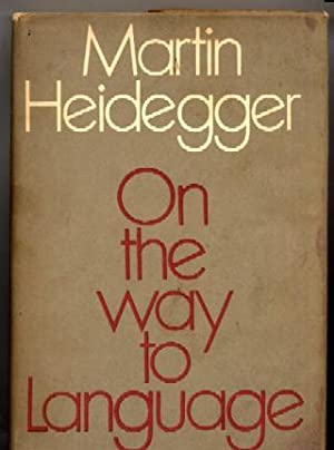 On the Way to Language: Martin Heidegger