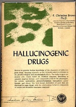 Hallucinogenic Drugs: F. Christine Brown