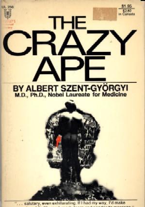 The Crazy Ape:: Albert Szent-Gyorgyi