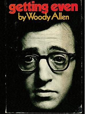Getting Even: Woody Allen