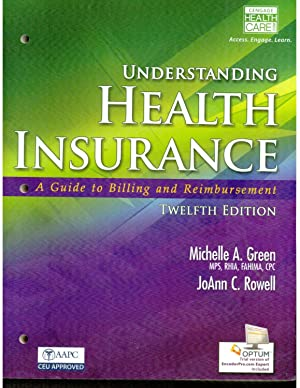 Understanding Health Insurance: A Guide to Billing: Michelle A. Green