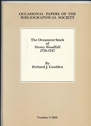 The Ornament Stock Of Henry Woodfall, 1719-1747: Richard J. Goulden