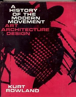 A History of the Modern Movement: Kurt F Rowland