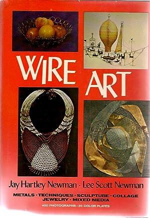 Wire Art: Jay Hartley Newman; Lee Scott Newman