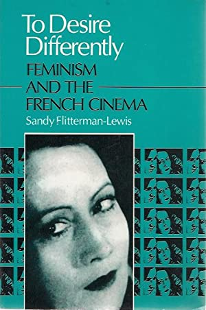 To Desire Differently: Feminism and the French: Sandy Flitterman-lewis