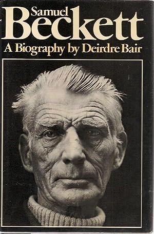 Samuel Beckett: A Biography: Deirdre Bair