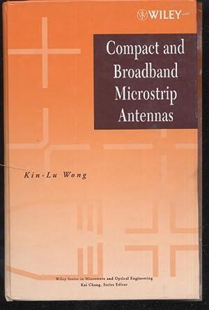 Compact and Broadband Microstrip Antennas: Kin-Lu Wong