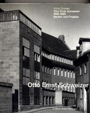 Otto Ernst Schweizer 1890-1965 Bauten und Projekt: Schweizer] Immo Boyken