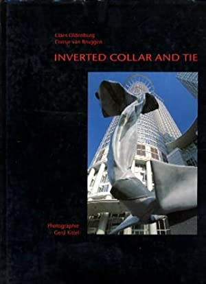 Inverted Collar and Tie: Claus Oldenburg / Coosje van Bruggen