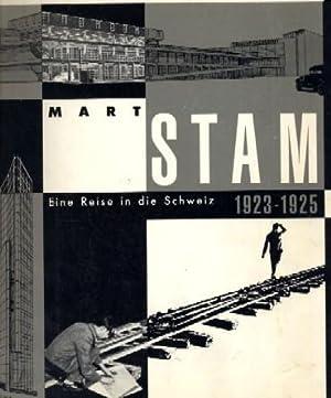 Mart Stam: Eine Reise in die Schweiz, 1923-1925: Stam]Werner Oechslin, Ernst Strebel, J. Christoph ...