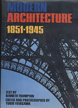 Modern Architecture 1851-1945: Kenneth Frampton