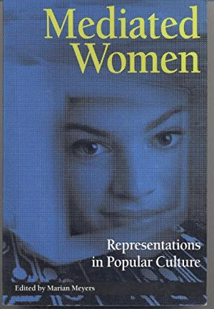 Mediated Women: Representations in Popular Culture: Marian Meyers