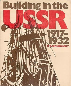 Building in the USSR 1917-1932: O A Shvidkovsky