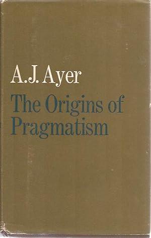 The Orgins of Pragmatism: A J Ayer