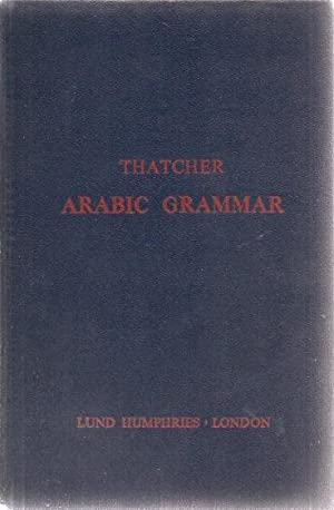 Arabic Grammar of the Written Language: Rev. G W Thatcher